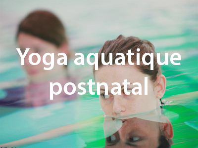 Yoga aquatique postnatal